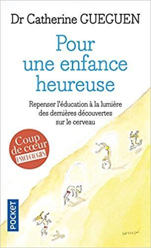 Couverture d'ouvrage: Pour une enfance heureuse : repenser l'éducation à la lumière des dernières découvertes sur le cerveau
