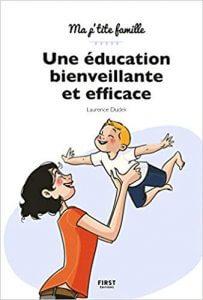 Couverture d'ouvrage: Une éducation bienveillante et efficace !