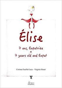 Couverture d'ouvrage: Elise, 7 ans, expatriée
