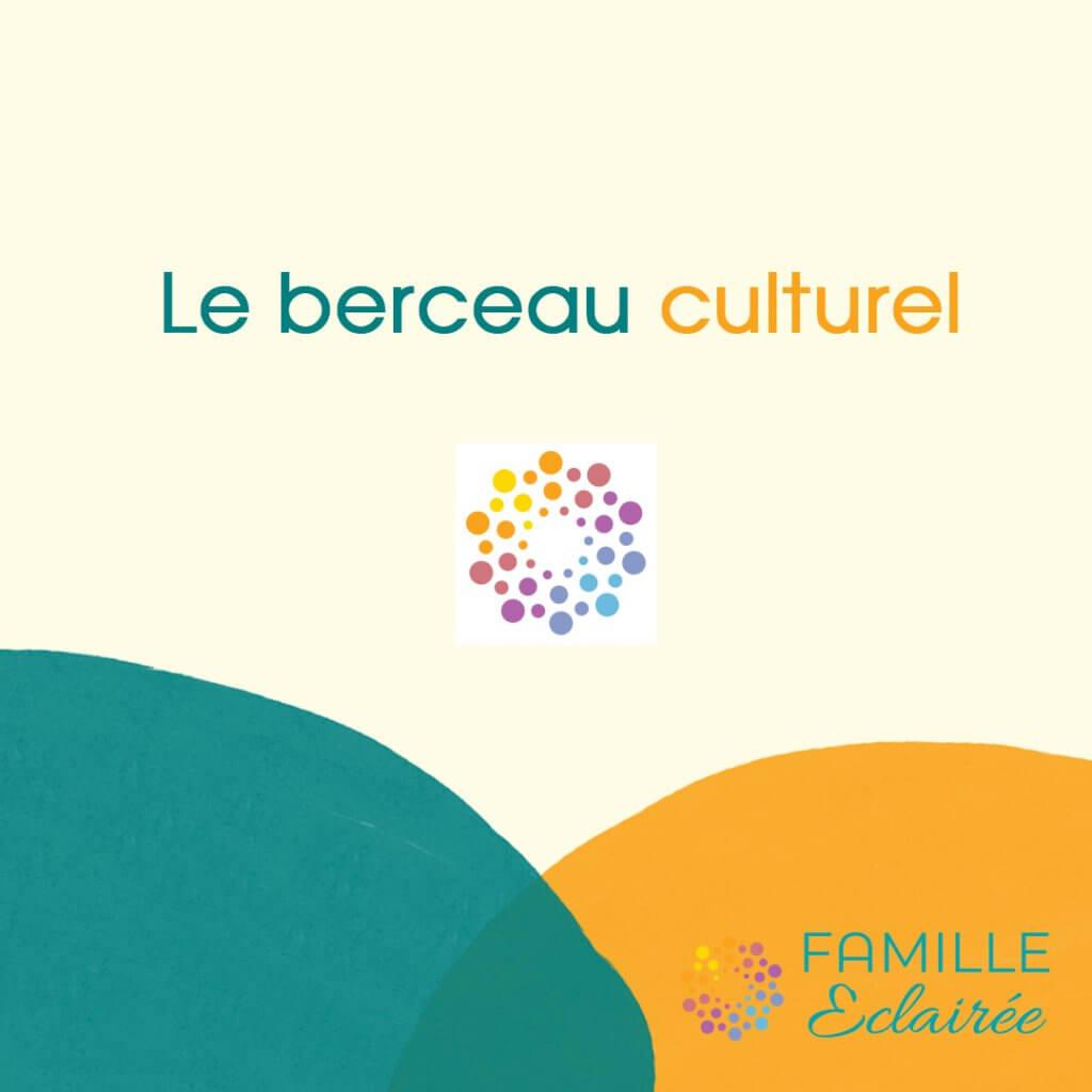Le berceau culturel